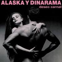"Alaska y Dinarama – ""Deseo Carnal"""