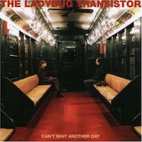 "The Ladybug Transistor – ""Can't Wait Another Day"""