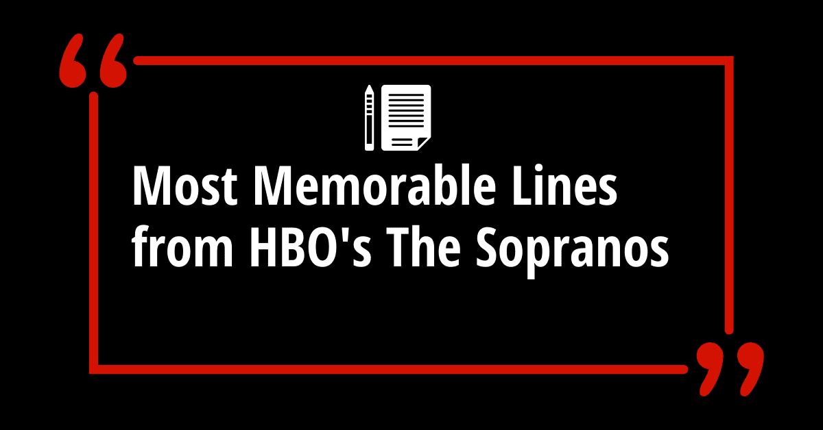 Sopranos Most Memorable Lines