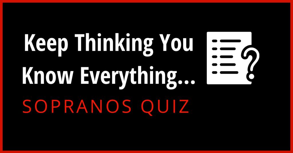 10 Quiz Questions for The Ultimate Sopranos Whiz