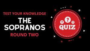 The Sopranos Knowledge Quiz Round Two