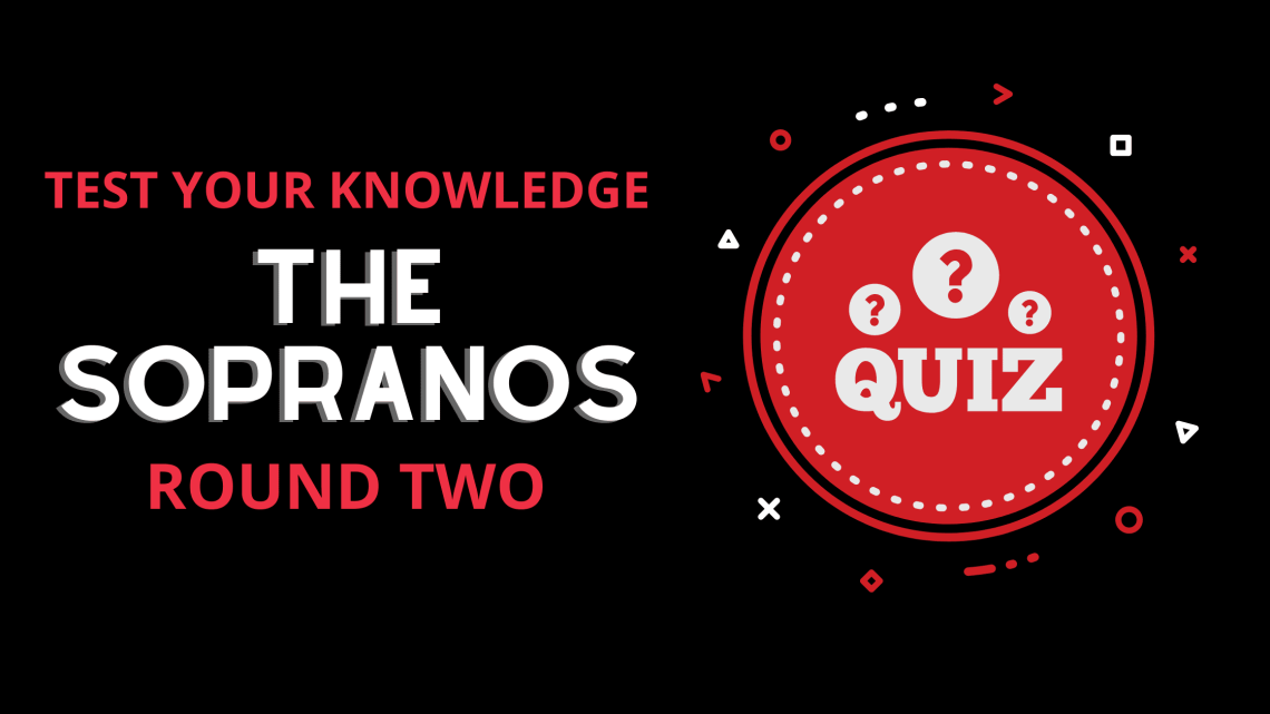Test Your Sopranos IQ with the Knowledge Quiz Round Two