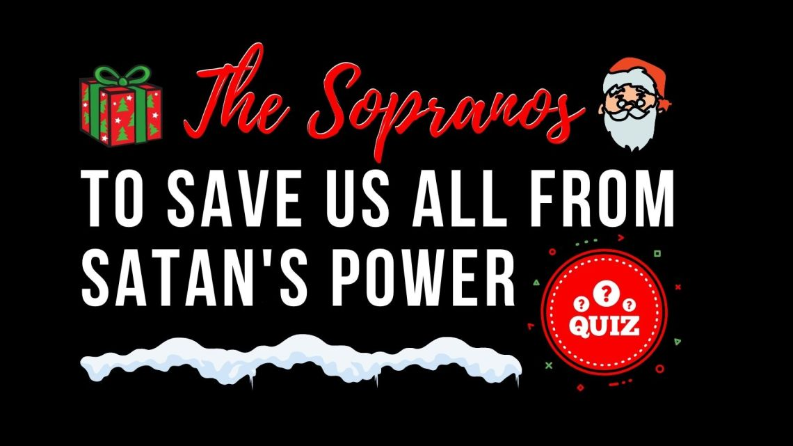 To Save Us All From Satan's Power, Take The Sopranos Christmas Quiz