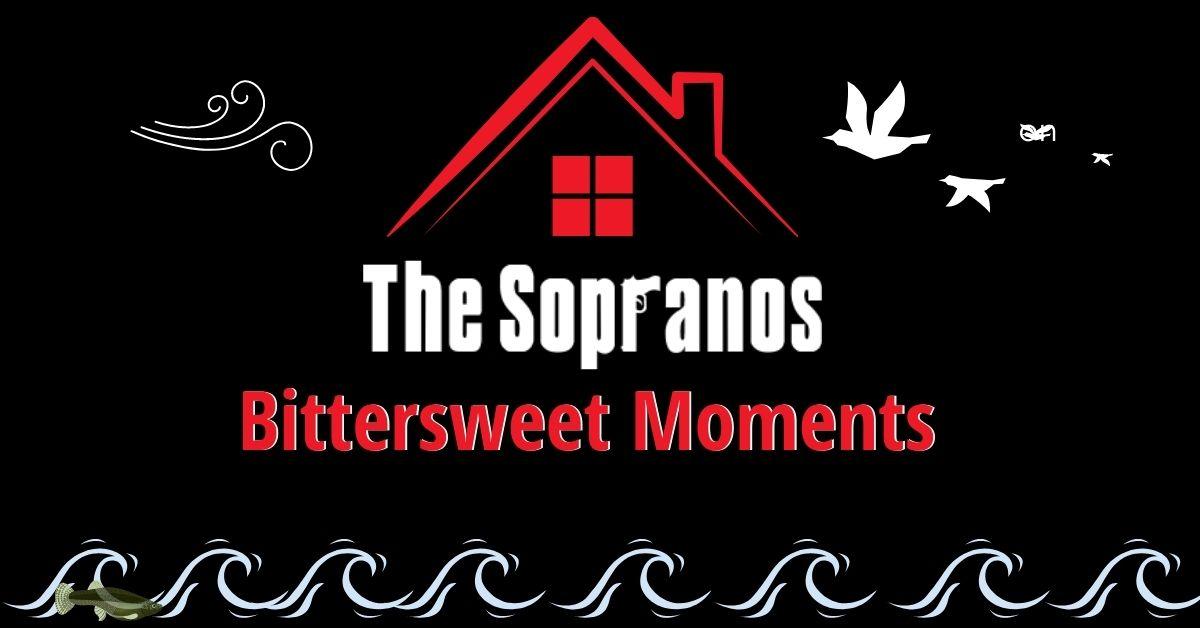 10 Sopranos Bittersweet Moments