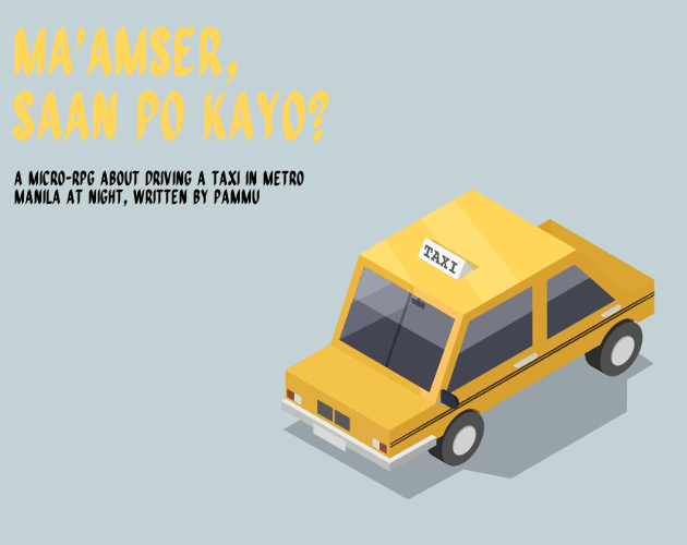 Ma'amser, Saan Po Kayo? lets you be a supernaturally assisted taxi driver.