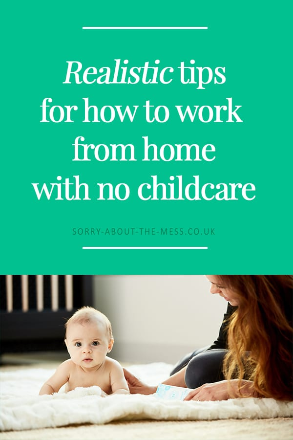 How to actually work from home with no childcare. These are realistic tips for how to work from home around your children. Fantastic advice for self-employed parents.