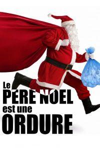 LE PÈRE NOËL  EST UNE ORDURE @ Le Trianon  | Bordeaux | Nouvelle-Aquitaine | France