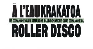 CLUB DIMANCHE: ROLLER DISCO AVEC À L'EAU @ Krakatoa | Mérignac | Nouvelle-Aquitaine | France
