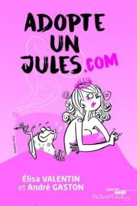 ADOPTE UN JULES.COM @ THEATRE VICTOIRE | Bordeaux | Nouvelle-Aquitaine | France