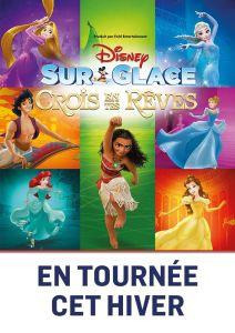 Disney sur glace – Crois en tes rêves @ Patinoire de Mériadeck | Bordeaux | Nouvelle-Aquitaine | France