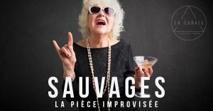 Sauvages - Théâtre d'Impro @ SORTIE 13 | Pessac | Nouvelle-Aquitaine | France