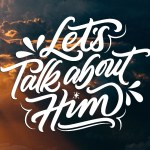 Let's Talk About Him - English