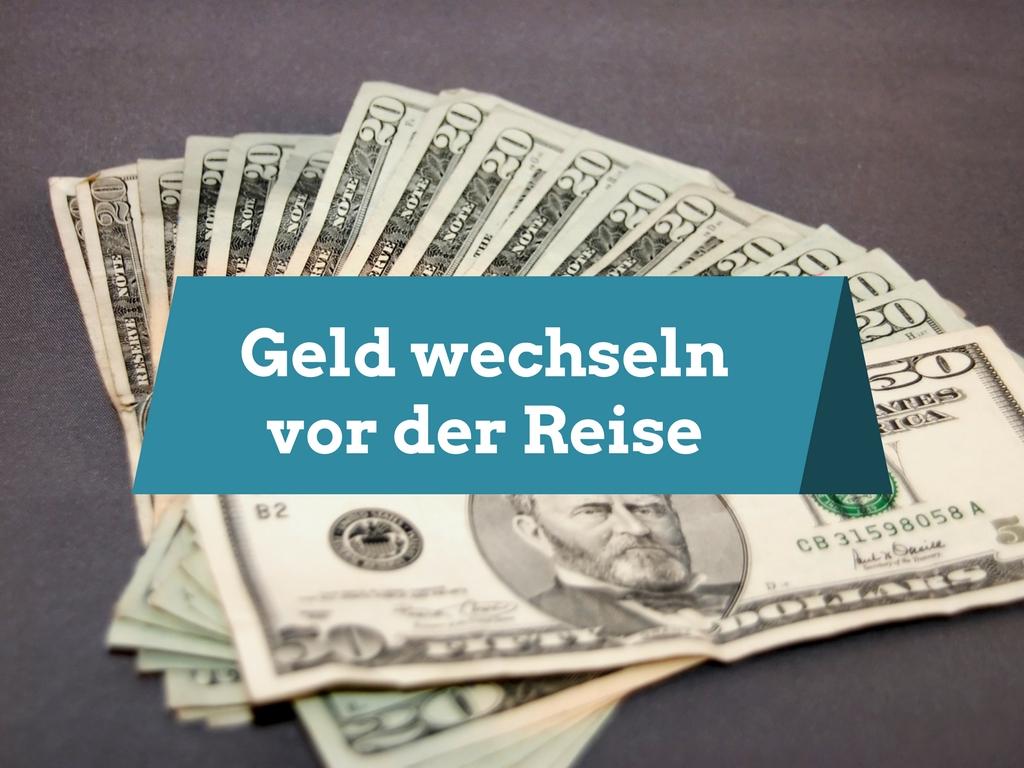 Geld wechseln vor der Reise in die USA