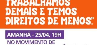 """25/04, 19h – Debate """"Nós mulheres trabalhamos demais e temos direitos de menos"""""""