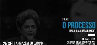 Documentário 'O Processo' é tema de debate no Cineclube Armazém