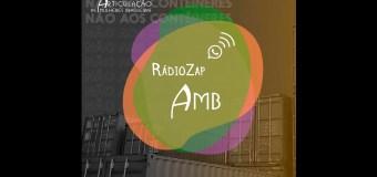 Rádio Zap AMB #10: #NãoAosContêineres