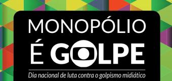 05/05/16 – Monopólio é golpe: dia nacional de luta contra o golpismo midiático