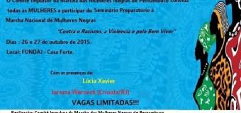 Dias 26 e 27/10/15 – Comitê PE promove o Seminário preparatório à Marcha Nacional de Mulheres Negras.
