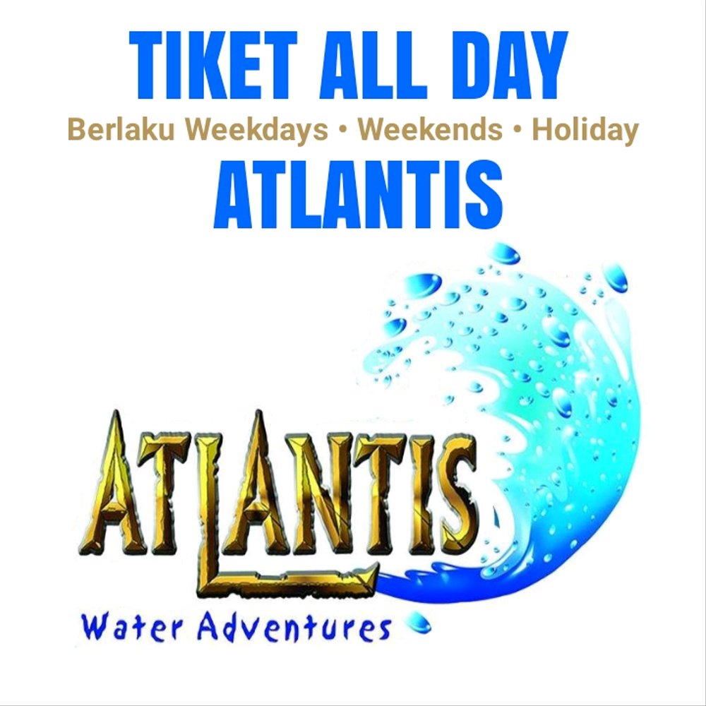 VOUCHER___FREE_PASS___TIKET_MASUK_ATLANTIS_WATER_ADVENTURE_A
