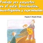 Libro: Trabajo por proyectos en el aula: descripción, investigación y experiencias