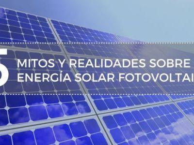 5 mitos y realidades sobre la energía solar fotovoltaica que debes conocer