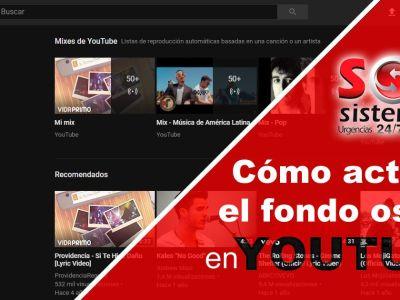 Cómo activar el fondo oscuro en YouTube en PC y Android