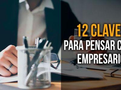 12 claves para dejar de pensar como empleado y comenzar a pensar como empresario