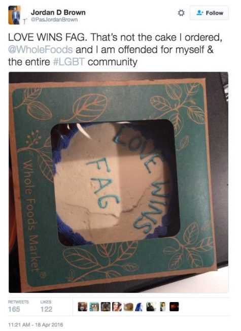 Jordan_D_Brown_on_Twitter___LOVE_WINS_FAG__That's_not_the_cake_I_ordered___WholeFoods_and_I_am_offended_for_myself___the_entire__LGBT_community_https___t_co_cuxuv6mL3G_