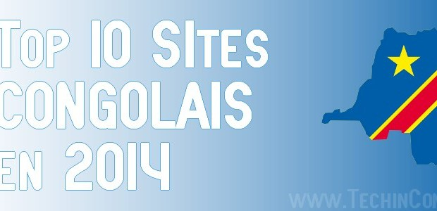 Top 10 Sites Congolais 2014 Top 10 des Sites internet Congolais les plus visités – 2014