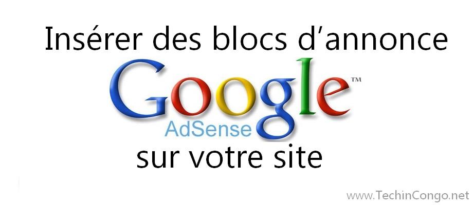 Inserer les annonces Google adsense Comment insérer les annonces Google Adsense sur votre site (Wordpress)