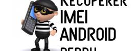 Comment trouver le code IMEI d'un téléphone Android perdu