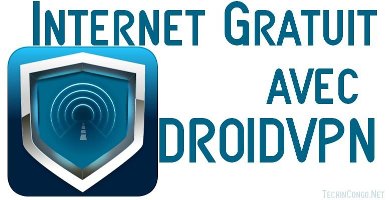 Droidvpn internet gratuit Comment utiliser DroidVPN pour internet gratuit