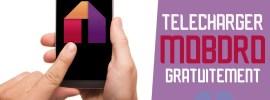 Télécharger Mobdro – L'application tv gratuite pour Android et pour PC
