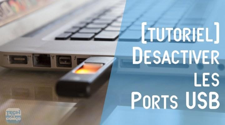 Comment empêcher de copier vos fichiers en désactivant les ports USB