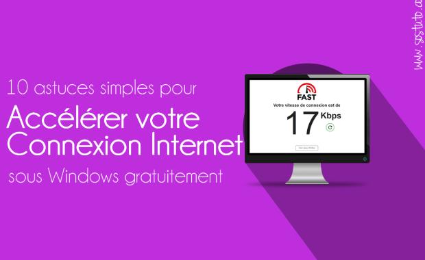 optimiser connexion internet 10 Astuces pour booster ou améliorer sa connexion Internet gratuitement