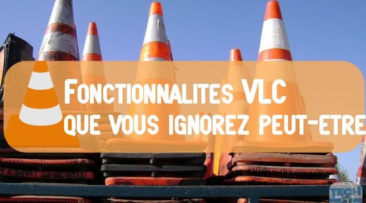 5 astuces du lecteur multimédia VLC que vous ignorez peut-être