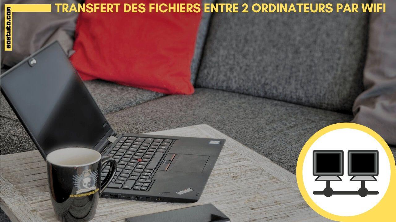 Transférer Des Fichiers Entre 2 Ordinateurs Par WiFi Comment Transférer Des Fichiers Entre 2 Ordinateurs Par WiFi