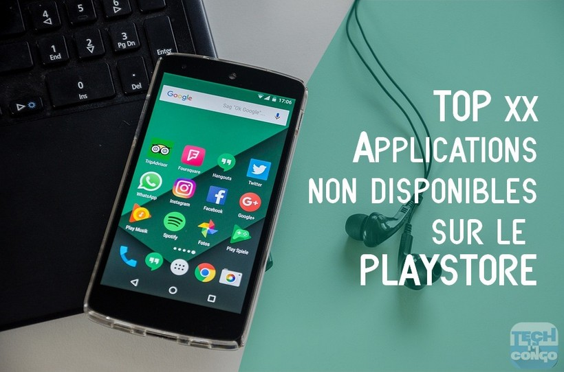 applications android non disponibles 10 Meilleures applications non disponibles sur Google Play store