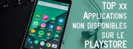 10 meilleures applications non disponibles sur Google Play store