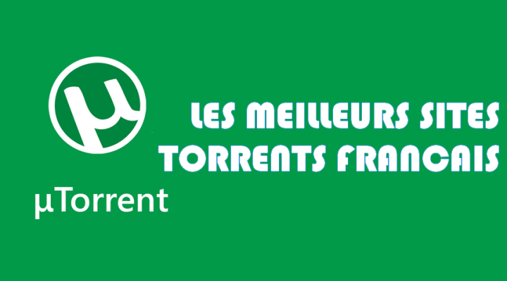 Top 8 des meilleurs sites Torrents français pour télécharger des films & séries