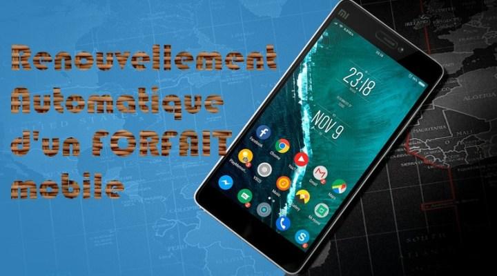Comment renouveler automatiquement un forfait mobile sur Android