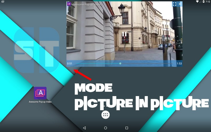 mode picture in picture sur Android Comment activer le mode Picture in Picture sur Android