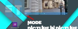 Comment activer le mode Picture in Picture sur Android
