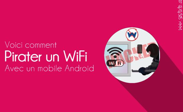 pirater un wifi avec android Comment pirater un WiFi sécurisé sur Android (avec /sans Root)
