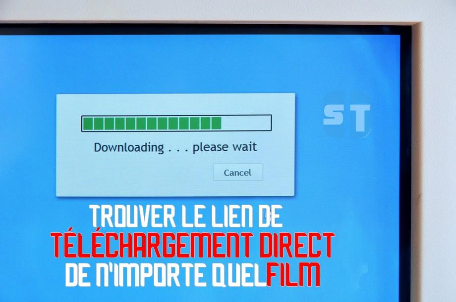 lien direct pour film Comment trouver le lien de téléchargement direct de n'importe quel film