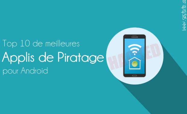 application pour hacker Top 10 de Meilleures Applications de Piratage pour Android