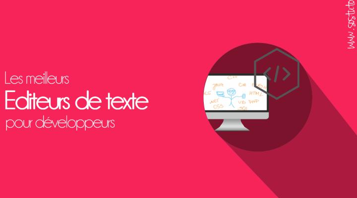 editeurs de texte pour developpeur le Top 8 des Meilleurs éditeurs de Code pour la Programmation