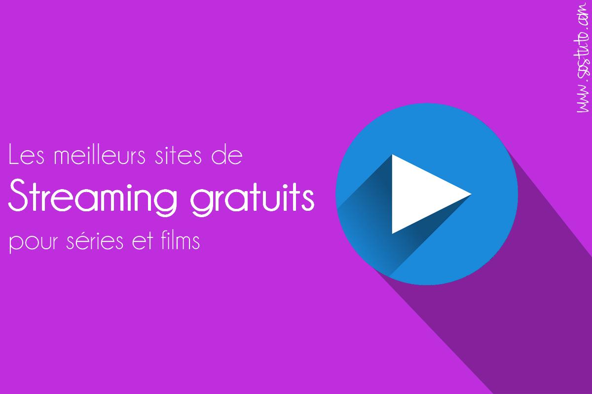 site de streaming gratuit et légal pour series et films Les Sites de Streaming Gratuits pour voir les Films et Séries en Français