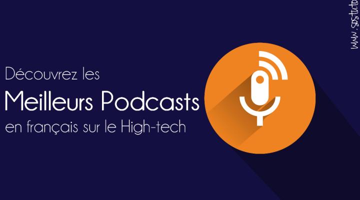Liste des meilleurs podcast 2018 sur les nouvelles technologies en français