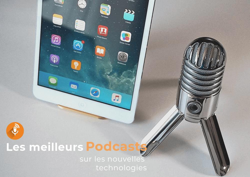 podcast sur les nouvelles technologies Podcast sur les Nouvelles Technologies - Voici les Top 10 de Podcast Tech French